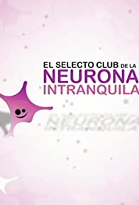 Primary photo for El selecto club de la neurona intranquila