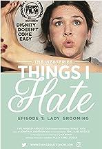 Things I Hate: Lady Grooming