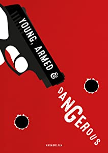Young, Armed \u0026 Dangerous by