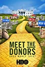 Meet the Donors: Does Money Talk? (2016) Poster