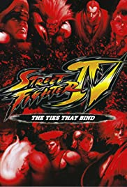 Street Fighter IV: The Ties That Bind (2009) Poster - Movie Forum, Cast, Reviews