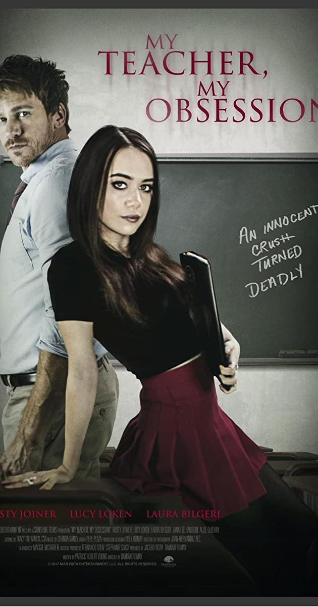 My Teacher, My Obsession (TV Movie 2018) - My Teacher, My Obsession
