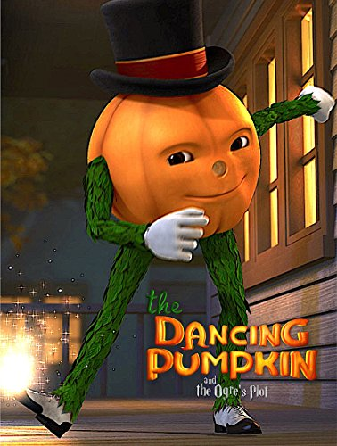 The Dancing Pumpkin and the Ogre's Plot 2017