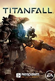 Titanfall (2014) Poster - Movie Forum, Cast, Reviews