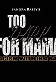 Too Dark for Mama (The Movie) Poster