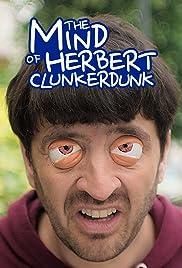 The Mind of Herbert Clunkerdunk Poster