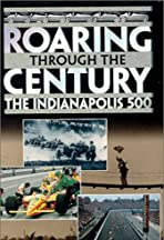 Roaring Through the Century: The Indianapolis 500