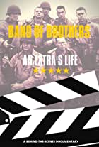 Band of Brothers: An Extra's Life