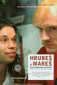 Hrubes a Mares jsou kamarádi do deste (2005)