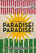 Paradise! Paradise!