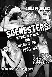 Scenesters: Music, Mayhem and Melrose ave. 1985-1990 Poster