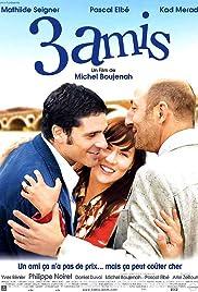 3 amis(2007) Poster - Movie Forum, Cast, Reviews