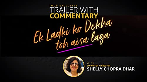 'Ek Ladki Ko Dekha Toh Aisa Laga' Trailer with Commentary