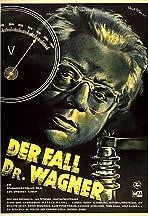 Der Fall Dr. Wagner