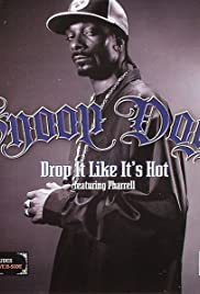 Snoop Dogg Feat. Pharrell Williams: Drop It Like It's Hot Poster