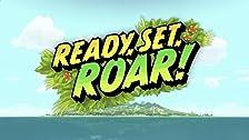 Ready, Set, Roar!