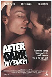 After Dark, My Sweet (1990) Poster - Movie Forum, Cast, Reviews