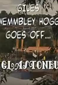 Primary photo for Giles Wemmbley Hogg Goes Off.... to Glastonbury