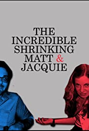 The Incredible Shrinking Matt & Jacquie Poster