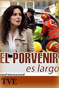Primary photo for El porvenir es largo