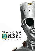 A Psalm of Sight Verse 1: Zerfall