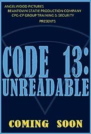 Code 13: Unreadable Poster