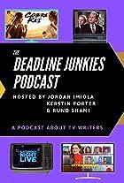 The Deadline Junkies Podcast