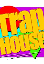 Trap House the Show