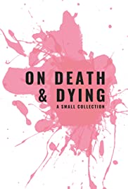 On Death & Dying: A Collection Poster