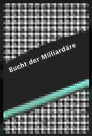 Bucht der Milliardäre Poster