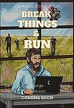 Break Things & Run