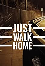 Just Walk Home