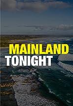 Mainland Tonight