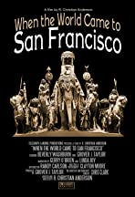 When the World Came to San Francisco