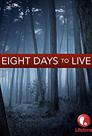 Eight Days to Live (2006) Poster - Movie Forum, Cast, Reviews