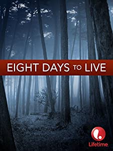 Legal psp movie downloads Eight Days to Live Canada [720