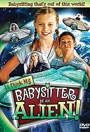 I Think My Babysitter's an Alien Poster