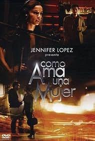 Como ama una mujer (2007)