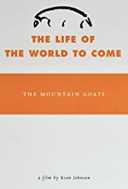 The Mountain Goats - The Life of the World to Come Poster