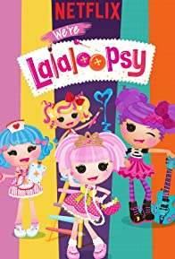 Primary photo for We're Lalaloopsy