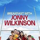 Breakfast with Jonny Wilkinson (2013)