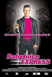 The Baby Juice Express (2004) filme kostenlos