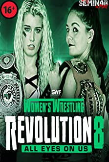 GWF Women's Wrestling Revolution 8: All Eyes On Us (2018 Video)