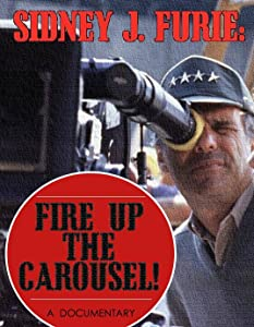 Movie showtimes Sidney J. Furie: Fire Up the Carousel! [hdrip]