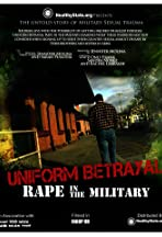 Uniform Betrayal: Rape in the Military