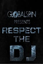 Global Spin Presents: Respect the DJ