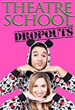 Theatre School Dropouts