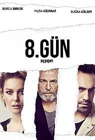 Musa Uzunlar, Bugra Gülsoy, and Burcu Biricik in 8 Gun (2018)