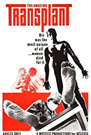 The Amazing Transplant (1970) Poster - Movie Forum, Cast, Reviews