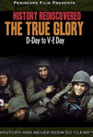 History Rediscovered: The True Glory Poster